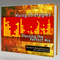 "Winner Announced: Win a Copy of the Ebook ""Mixing Strategies – Planning the Perfect Mix"""